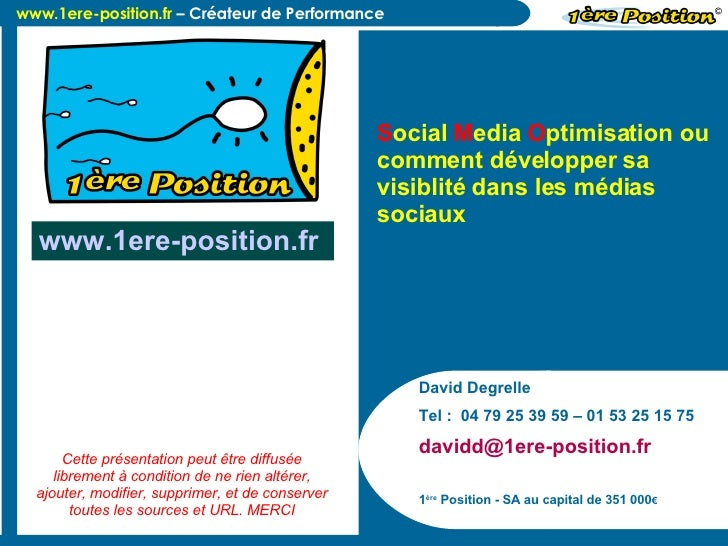 David Degrelle Tel :  04 79 25 39 59 – 01 53 25 15 75 davidd@1ere-position.fr  1 ère  Position - SA au capital de 351 000 ...