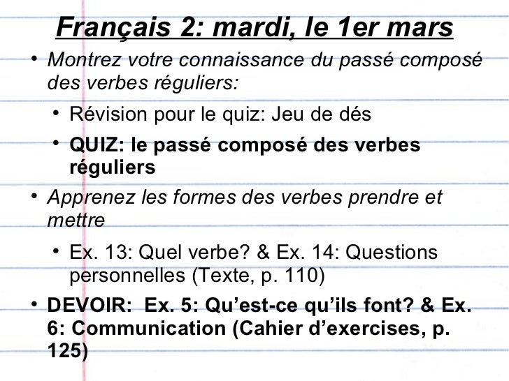 Français 2: mardi, le 1er mars <ul><li>Montrez votre connaissance du passé composé des verbes réguliers: </li></ul><ul><ul...