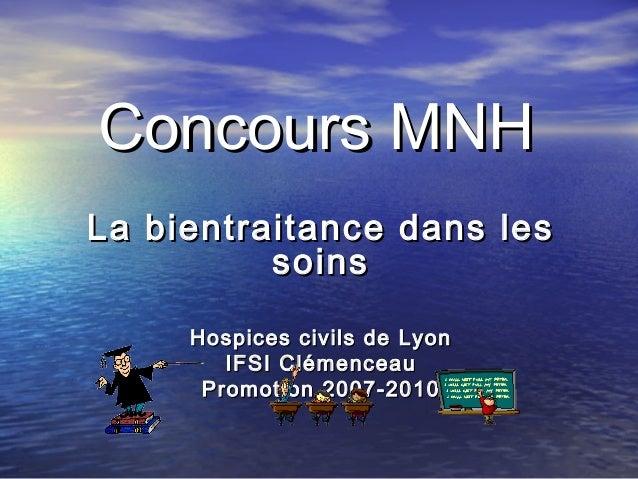 Concours MNHLa bientraitance dans les          soins     Hospices civils de Lyon        IFSI Clémenceau      Promotion 200...