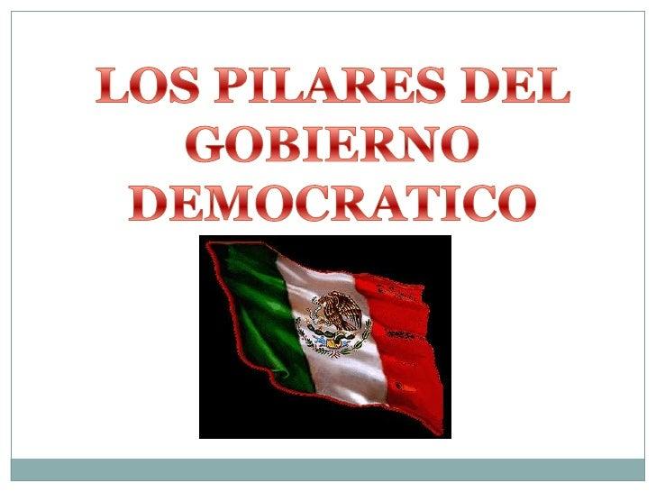 LOS PILARES DEL GOBIERNO DEMOCRATICO<br />