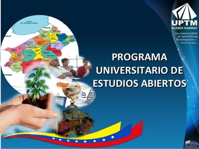 """Universidad Politécnica Territorial del Estado Mérida """"Kléber Ramírez""""  PROGRAMA UNIVERSITARIO DE ESTUDIOS ABIERTOS"""
