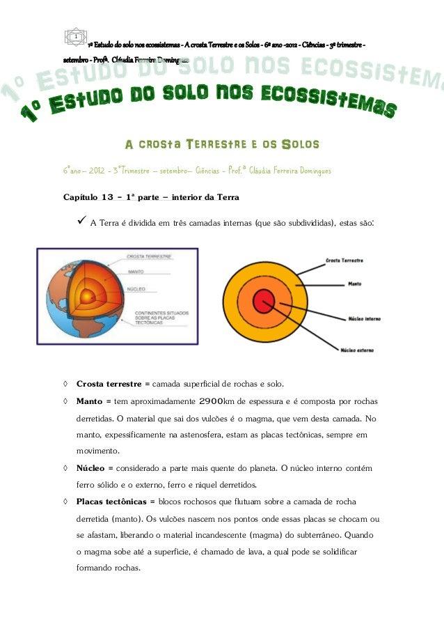 1º estudo do solo nos ecossistemas   a crosta terrestre e os solos - 6º ano -2012 - ciências - 3º trimestre - setembro - profª.  cláudia ferreira domingues