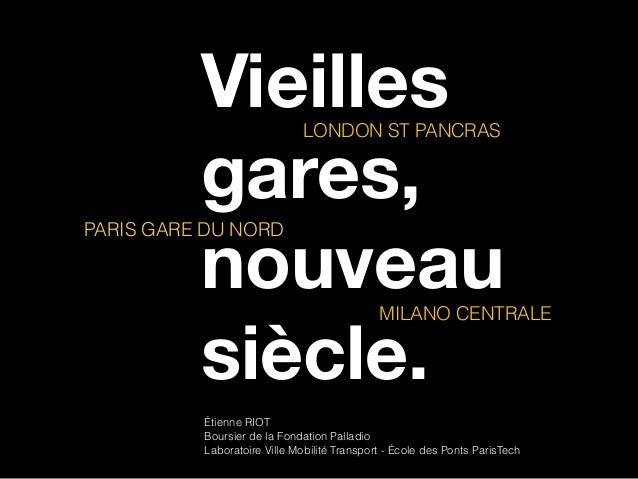 Vieilles           LONDON ST PANCRAS          gares,          nouveauPARIS GARE DU NORD                                   ...