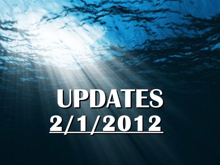 2/1/2012 UPDATES