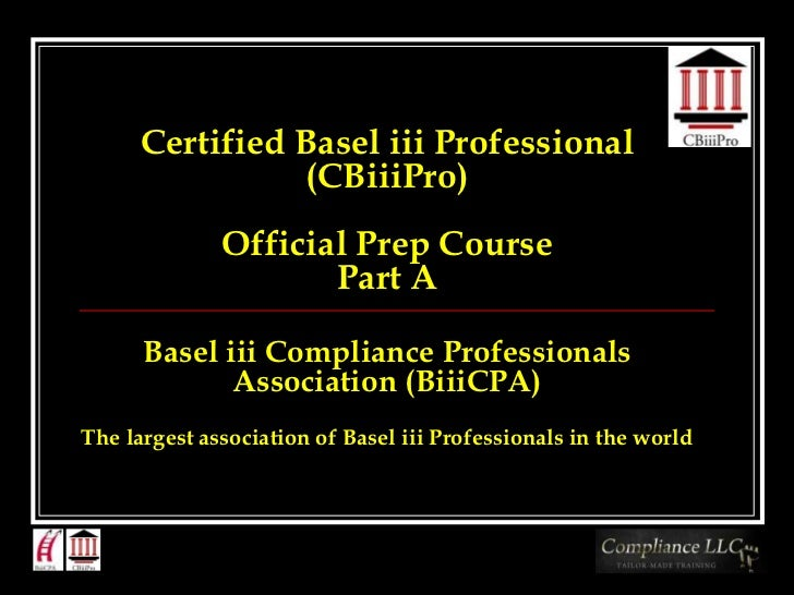 Certified Basel iii Professional                (CBiiiPro)              Official Prep Course                     Part A   ...