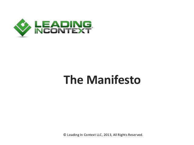 The Manifesto © Leading In Context LLC, 2013, All Rights Reserved.