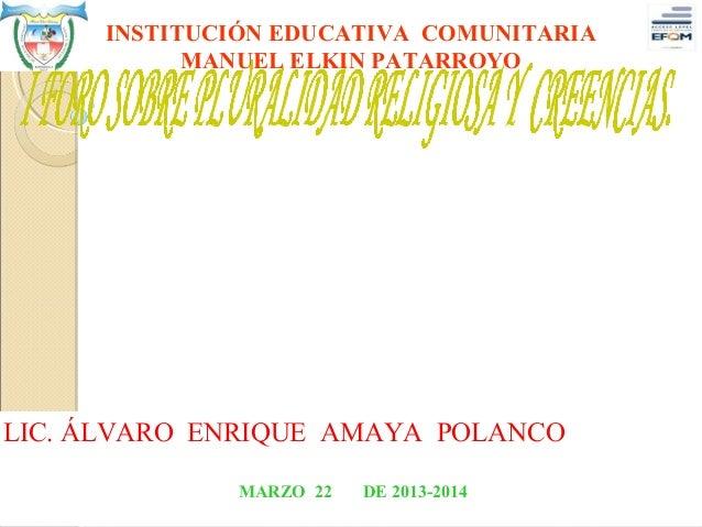 INSTITUCIÓN EDUCATIVA COMUNITARIA               MANUEL ELKIN PATARROYO                               LIC.ÁLVAROENRIQ...