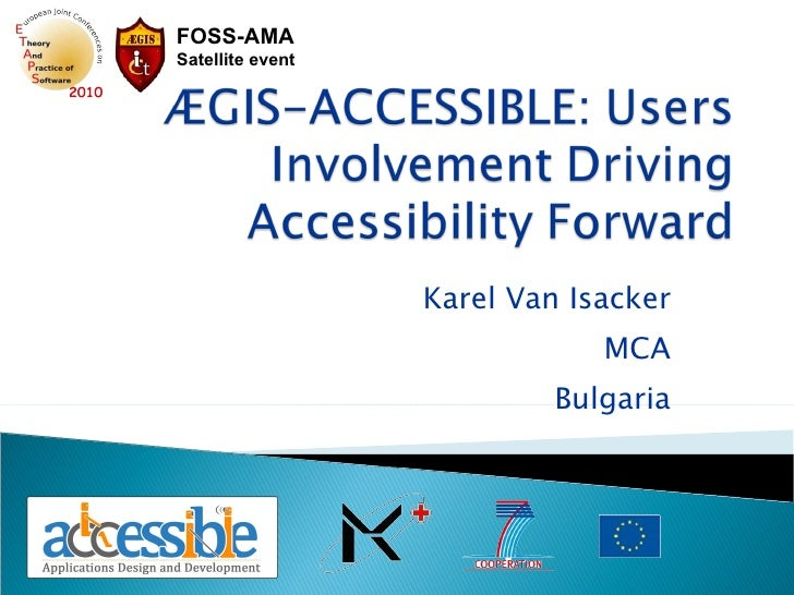1 ÆGIS-ACCESSIBLE: Users Involvement Driving Accessibility Forward