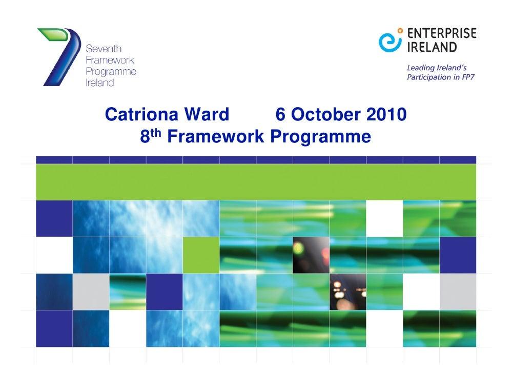 EU 8th Framework Programme - Catriona Ward, Enterprise Ireland