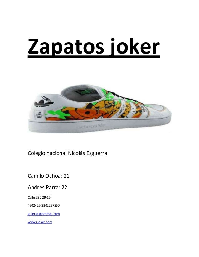 Zapatos joker Colegio nacional Nicolás Esguerra Camilo Ochoa: 21 Andrés Parra: 22 Calle 69D 29-15 4302425-3202257360 joker...