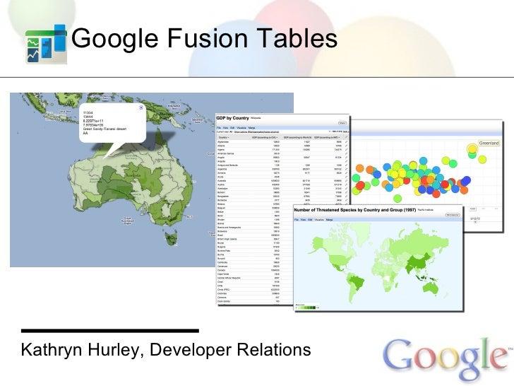 Google Fusion Tables     Kathryn Hurley, Developer Relations