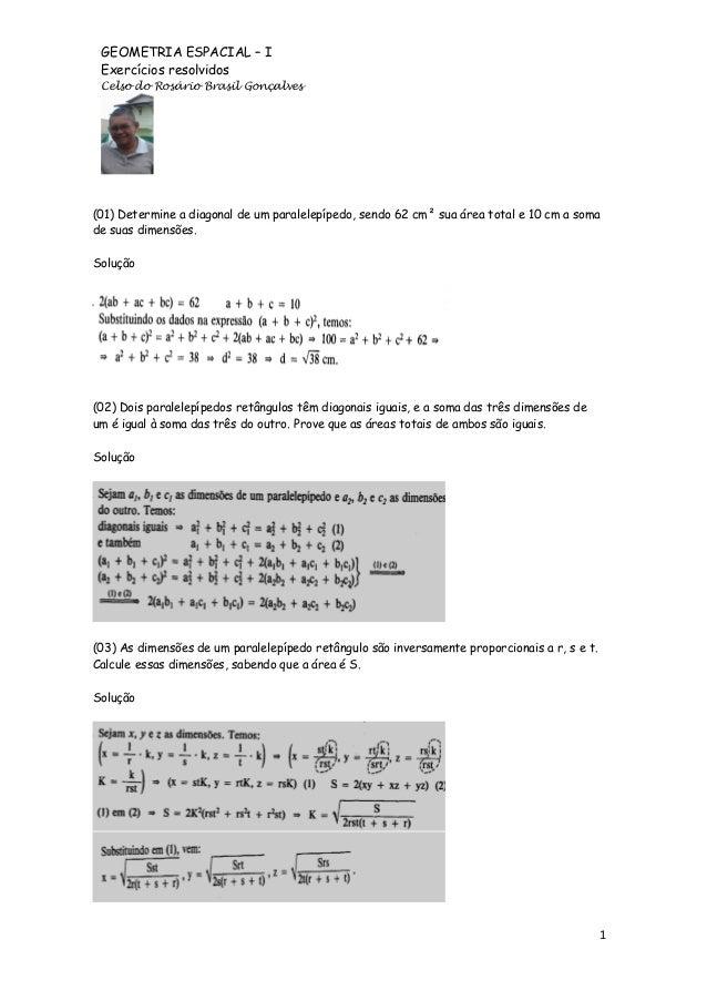 GEOMETRIA ESPACIAL – I Exercícios resolvidos Celso do Rosário Brasil Gonçalves  (01) Determine a diagonal de um paralelepí...