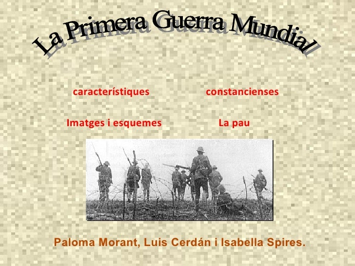 3 4 constancienses característiques Imatges i esquemes La pau no_mans_land Paloma Morant, Luis Cerdán i Isabella Spires. L...