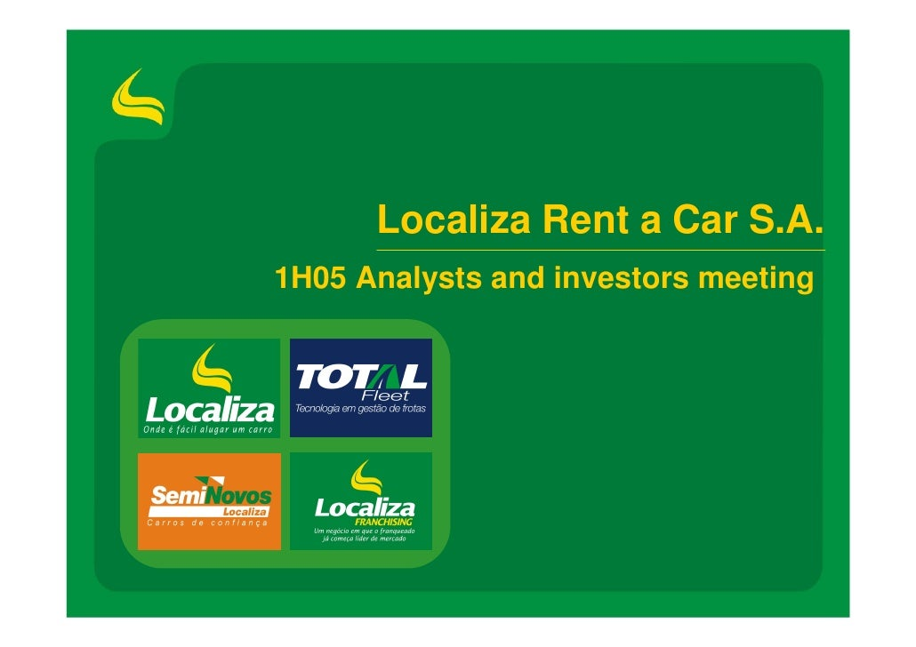 Localiza Rent a Car S.A. 1H05 Analysts and investors meeting                                      0