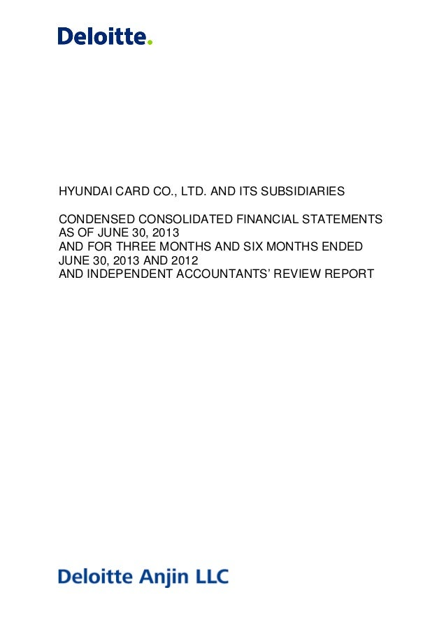 HYUNDAI CARD CO., LTD. AND ITS SUBSIDIARIES CONDENSED CONSOLIDATED FINANCIAL STATEMENTS AS OF JUNE 30, 2013 AND FOR THREE ...