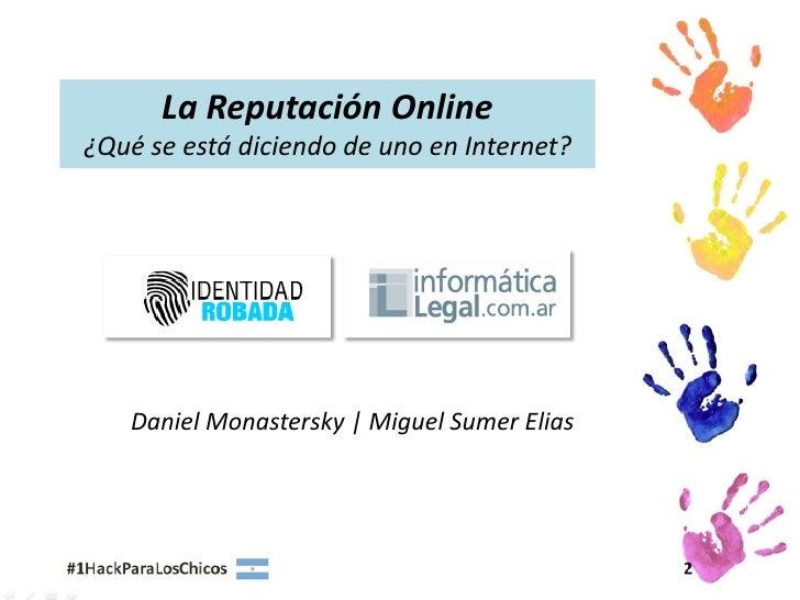 La Reputación Online¿Qué se está diciendo de uno en Internet?   Daniel Monastersky | Miguel Sumer Elias