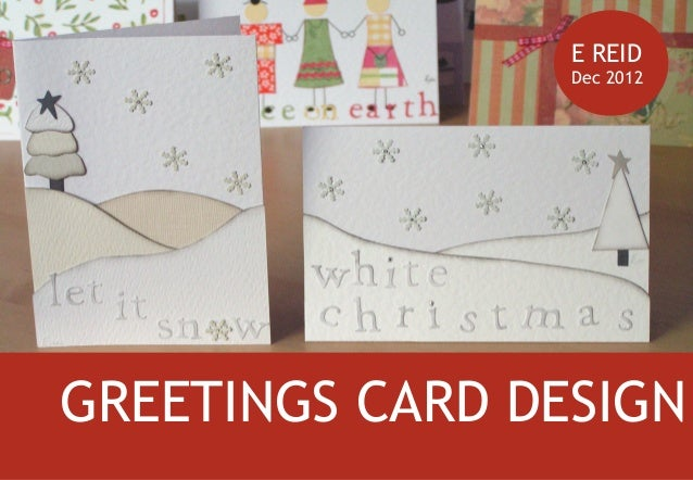 E REID                 Dec 2012GREETINGS CARD DESIGN