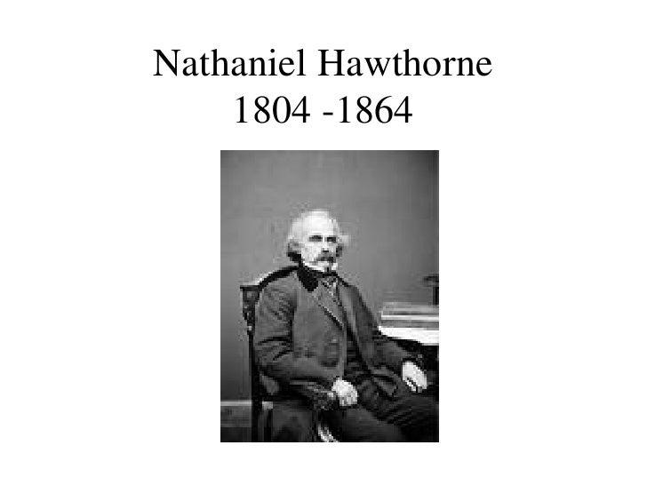 Nathaniel Hawthorne 1804 -1864