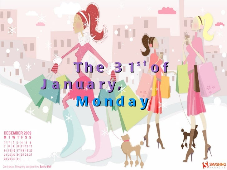 The 31 st  of January ,  Monday