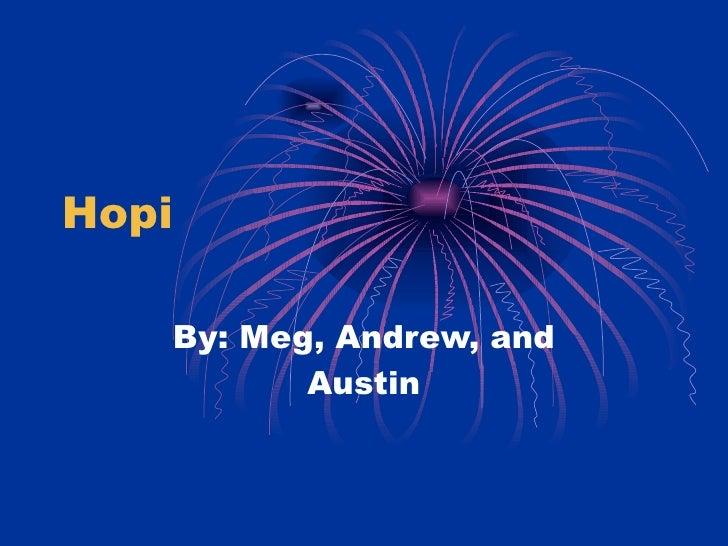 Hopi By: Meg, Andrew, and Austin