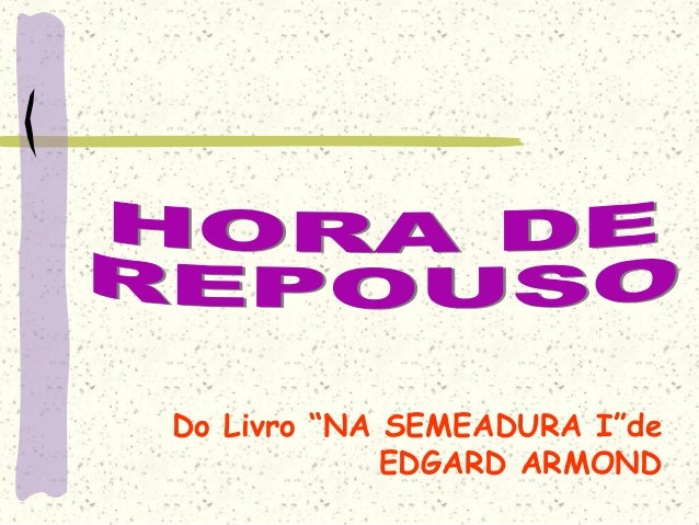 "Do Livro ""NA SEMEADURA I""de             EDGARD ARMOND"