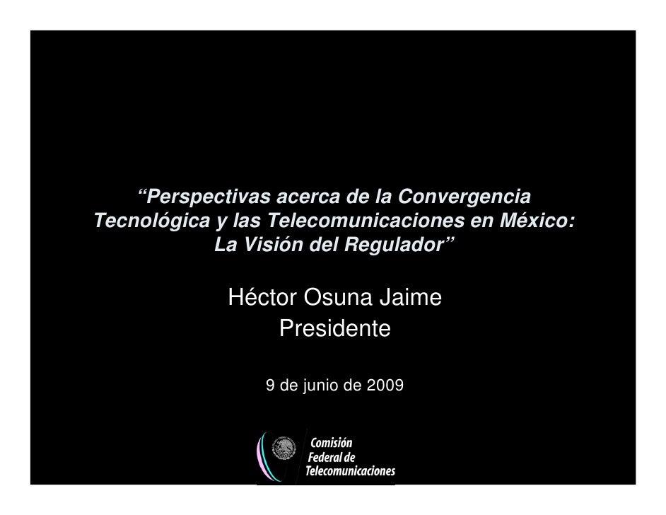 Perspectivas acerca de la Convergencia Tecnológica y las Telecomunicaciones en México: La Visión del Regulador