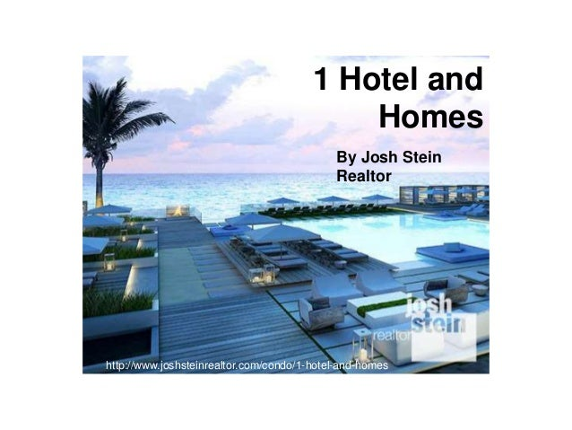 1 Hotel and Homes http://www.joshsteinrealtor.com/condo/1-hotel-and-homes By Josh Stein Realtor