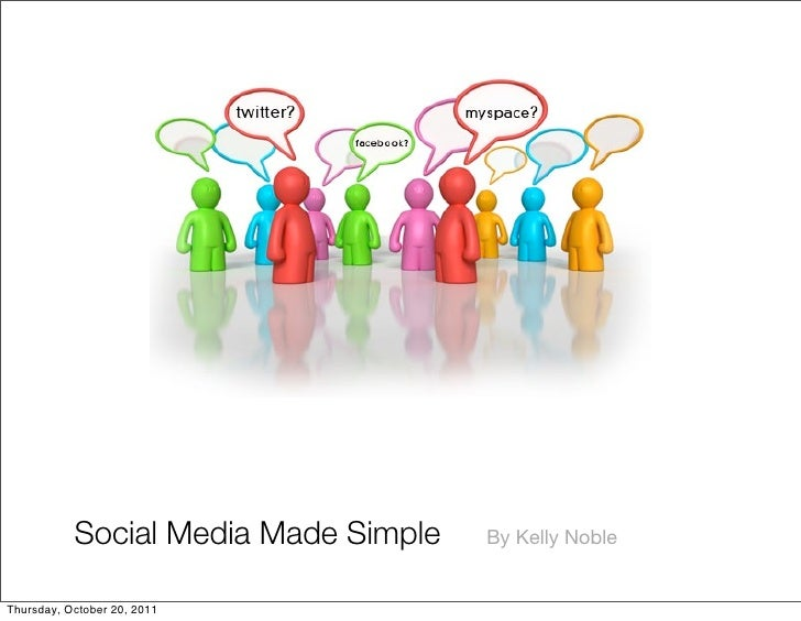 Social Media Made Simple   By Kelly NobleThursday, October 20, 2011