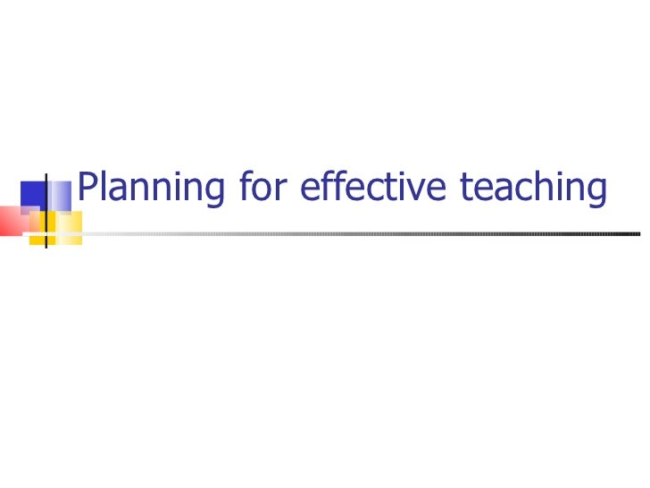 1 how to plan for effective teaching