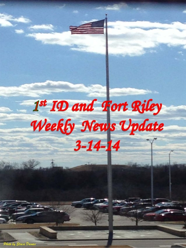 1 id and fort riley weekly news update 3 14-14