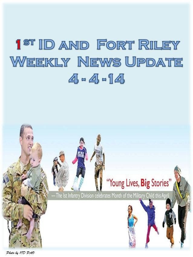 1 ID and Fort Riley Weekly News Update 4 4-14