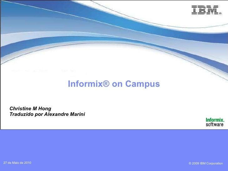 Informix® on Campus Christine M Hong Traduzido por Alexandre Marini