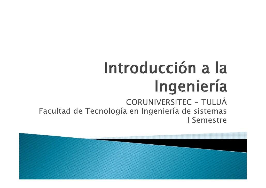 CORUNIVERSITEC - TULUÁ Facultad de Tecnología en Ingeniería de sistemas                                       I Semestre