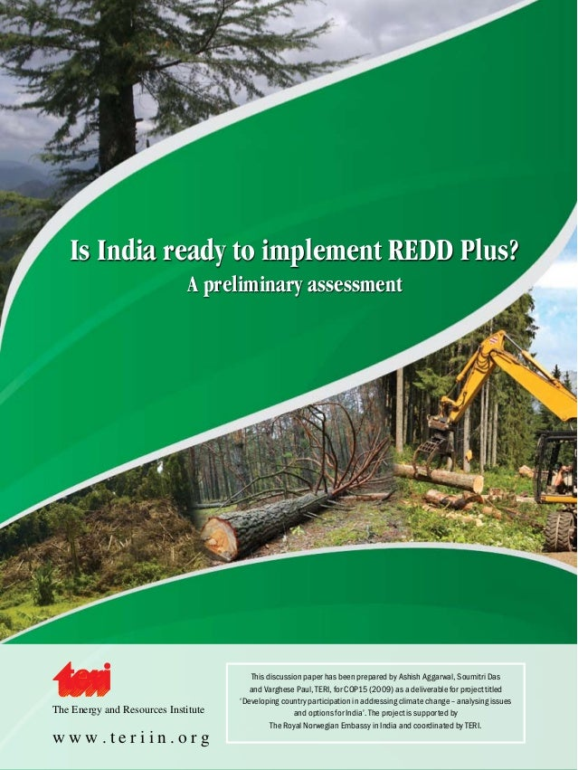 Is India ready to implement REDD Plus? A preliminary assessment  The Energy and Resources Institute  www.teriin.org  This ...