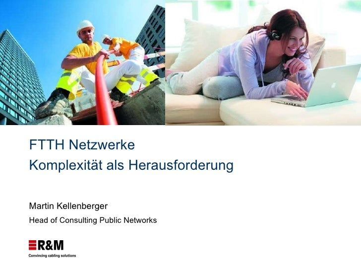 Martin Kellenberger Head of Consulting Public Networks FTTH Netzwerke  Komplexität als Herausforderung