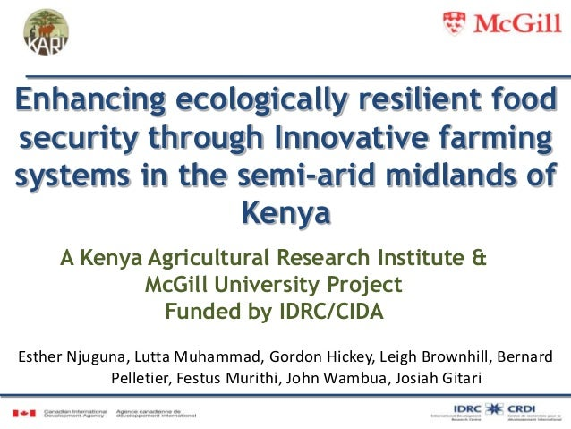 A Kenya Agricultural Research Institute & McGill University Project Funded by IDRC/CIDA Enhancing ecologically resilient f...