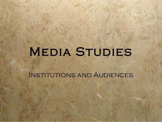 Media StudiesInstitutions and Audiences