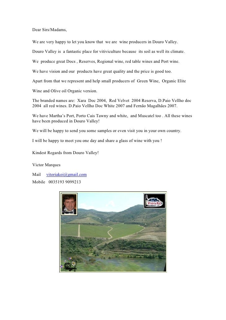 Dear Sirs/Madams,  We are very happy to let you know that we are wine producers in Douro Valley.  Douro Valley is a fantas...