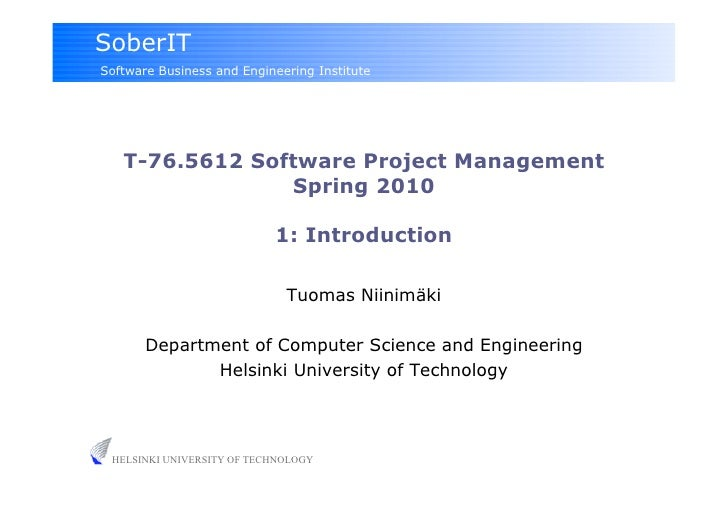 SoberIT Software Business and Engineering Institute        T-76.5612 Software Project Management                 Spring 20...