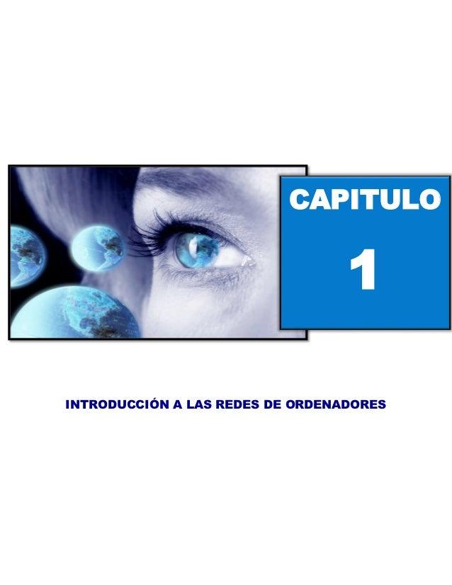 CAPITULO                                  1INTRODUCCIÓN A LAS REDES DE ORDENADORES