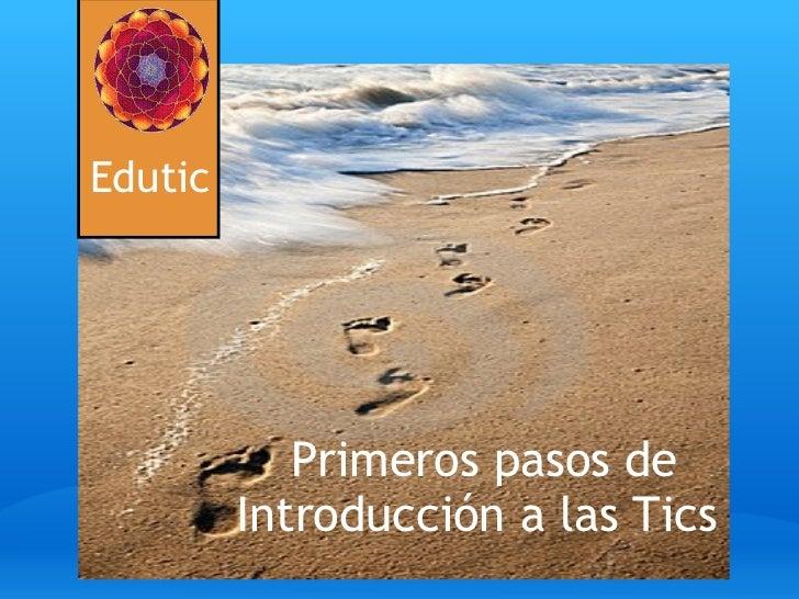 Edutic Introduccion a las Tics