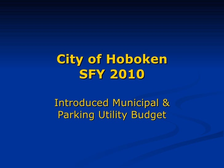 City of Hoboken SFY 2010 Introduced Municipal & Parking Utility Budget