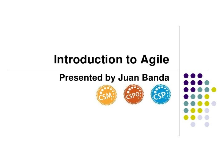Introduction to AgilePresented by Juan Banda