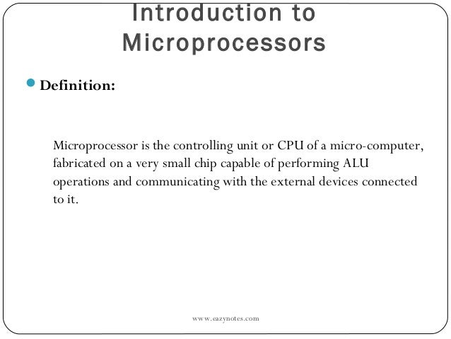 the evalution of the microprossesor essay In hardware, microinstructions are usually stored in a rom or pla (per descriptions in appendices b and c of the textbook) the microinstructions are usually.