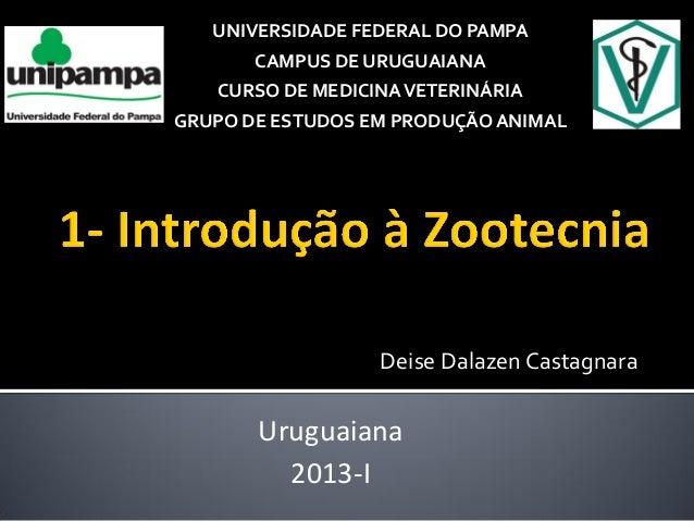 Deise Dalazen Castagnara Uruguaiana 2013-I UNIVERSIDADE FEDERAL DO PAMPA CAMPUS DE URUGUAIANA CURSO DE MEDICINAVETERINÁRIA...