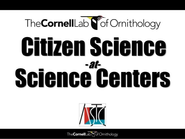 Citizen Science at Science Centers (and other informal science institutions!)
