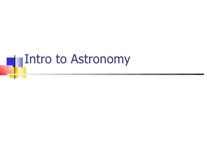 1 Intro To Astronomy