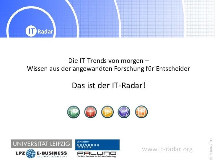 Die IT-Trends von morgen –Wissen aus der angewandten Forschung für Entscheider              Das ist der IT-Radar!         ...