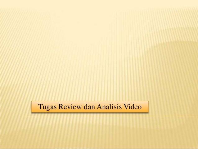 Tugas Review dan Analisis Video