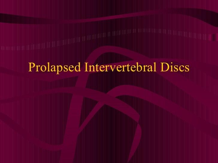 Prolapsed Intervertebral Discs